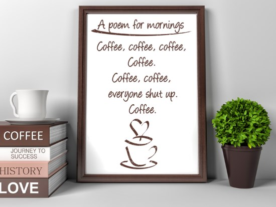 A poem for mornings coffee poster