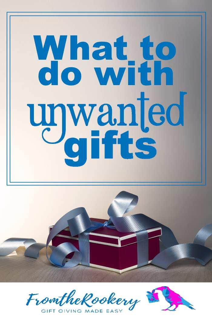 Decluter and Organize - what to do with unwanted gifts