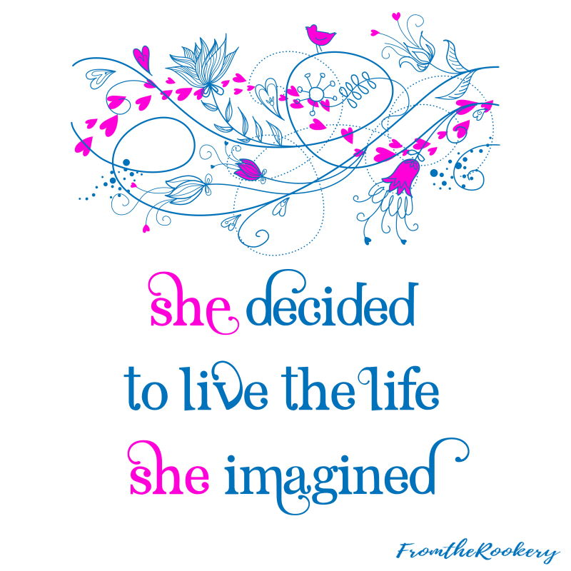 She decided to live the life she imagined