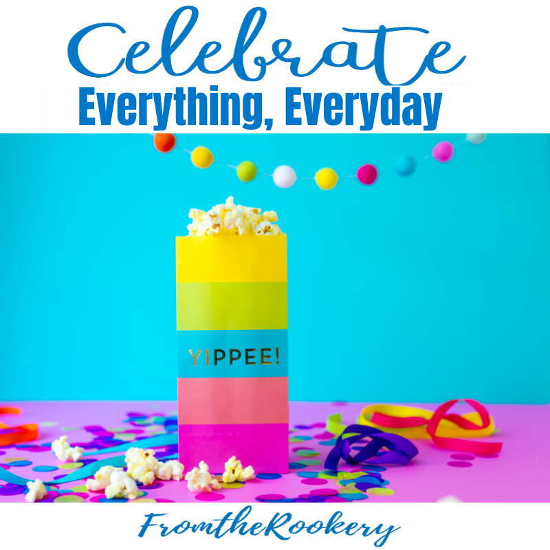 celebrate everything everyday